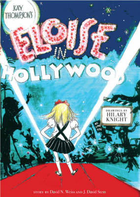 Eloise in Hollywood by Kay Thompson