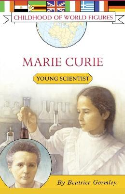 Marie Curie Young Scientist by Beatrice Gormley