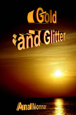Gold and Glitter by Ana Monnar