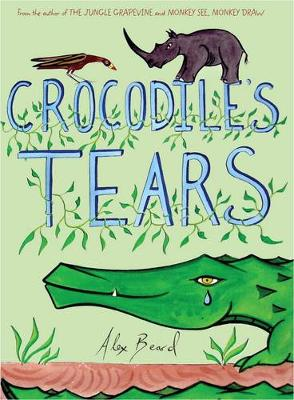 Crocodile Tears by Alex Beard