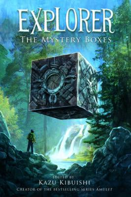 Explorer:The Mystery Boxes by Kazu Kibuishi