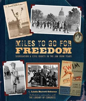Miles to Go for Freedom: Segregation and Civil Rights by Linda Barrett Osborne