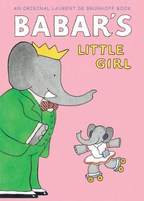 Babar's Little Girl by Laurent de Brunhoff
