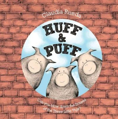 Huff and Puff by Claudia Rueda