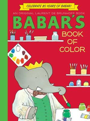 Babar's Book of Color (Anniversary Edition) by Laurent de Brunhoff