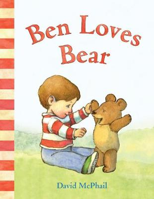 Ben Loves Bear by David McPhail