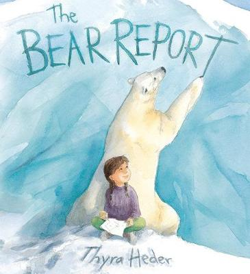 Bear Report by Thyra Heder