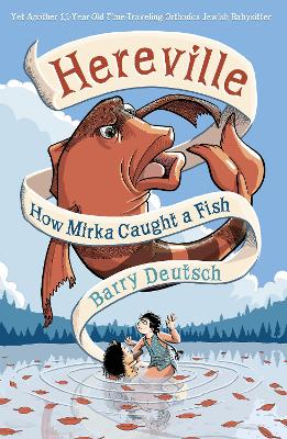 Hereville: How Mirka Caught a Fish How Mirka Caught a Fish by Barry Deutsch