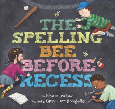 Spelling Bee Before Recess by Deborah Lee Rose