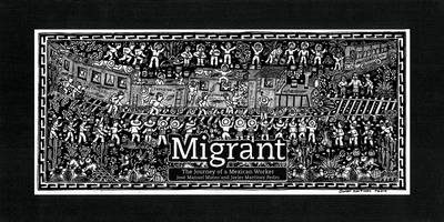 Migrant: The Journey of a Mexican Worker by Jose Manual Mateo