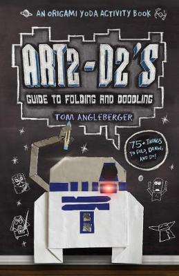 Art2-D2's Guide to Folding and Doodling by Tom Angleberger