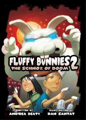 Fluffy Bunnies 2 The Schnoz of Doom by Andrea Beaty