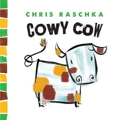 Cowy Cow by Chris Raschka