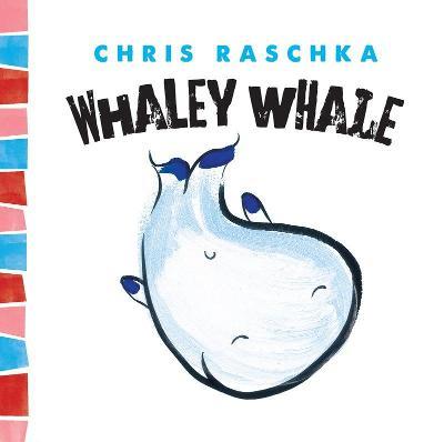 Whaley Whale by Chris Raschka
