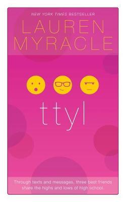 ttyl - 10th Anniversary Edition by Lauren Myracle