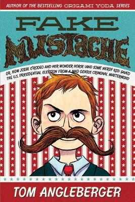 Fake Mustache by Tom Angleberger