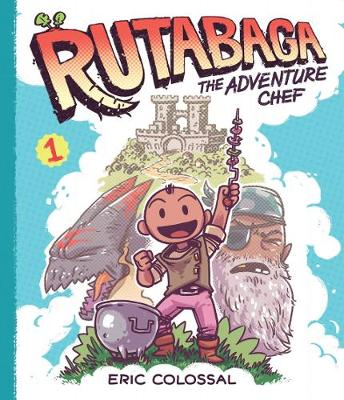 Rutabaga the Adventure Chef by Eric Colossal