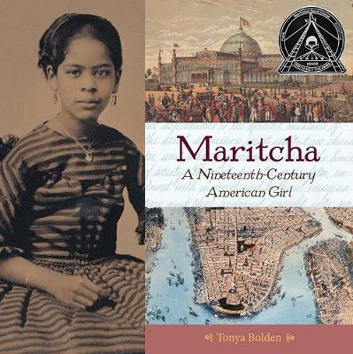 Maritcha A Nineteenth-Century American Girl by Tonya Bolden
