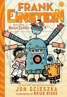Frank Einstein and the BrainTurbo Book Three by Jon Scieszka