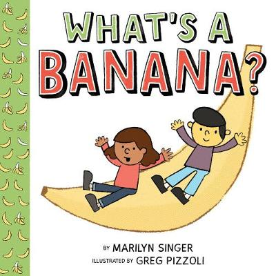 What's a Banana? by Marilyn Singer