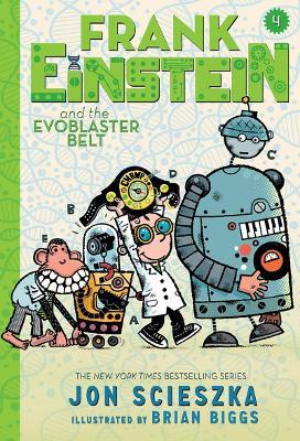 Frank Einstein and the EvoBlaster Belt (UK edition): Book Four by Jon Scieszka