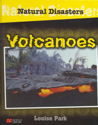 Natural Disasters Volcanoes Macmillan Library by Louise Park