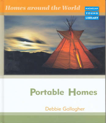 Homes Around World Portable Homes Macmillan Library by Debbie Gallagher