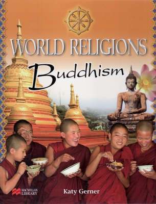 World Religions Buddhism Macmillan Library by Katy Gerner