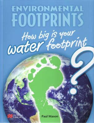 Environmental Footprint: Water Macmillan Library by Paul Mason