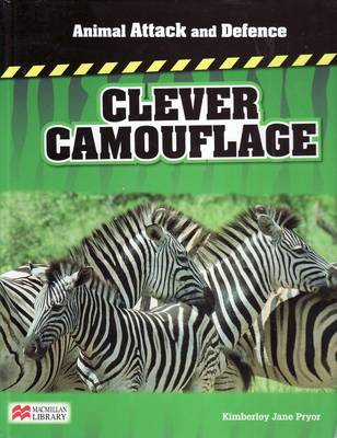 Animal Attack and Defence Clever Camouflage Macmillan Library by