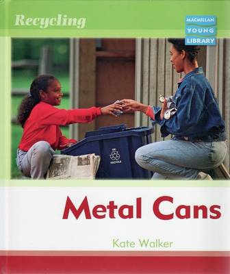 Recycling Metal Cans Macmillan Library by