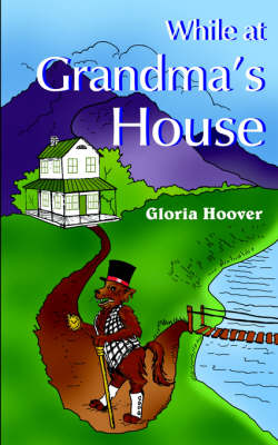 While at Grandma's House by Gloria Hoover