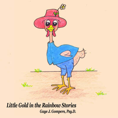 Little Gold in the Rainbow Stories by Gaye, J. Gompers