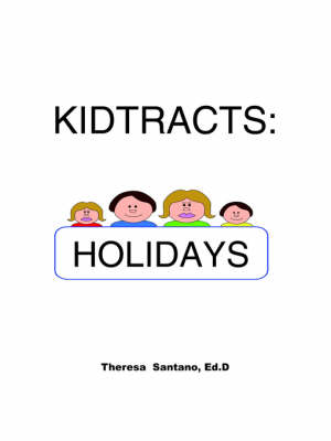 Kidtracts Holidays by Theresa Santano Ed.D