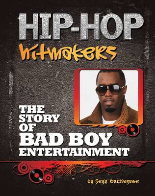 The Story of Bad Boy Entertainment by Jeff Burkingame