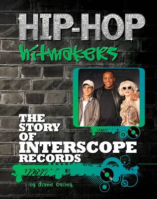 The Story of Interscope Records by Diane Bailey