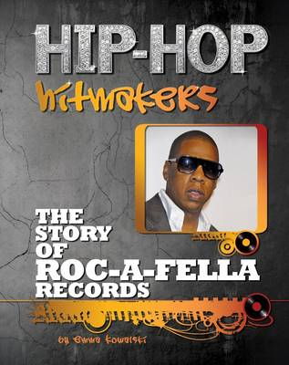 The Story of Roc a Fella Records by Emma Kowalski