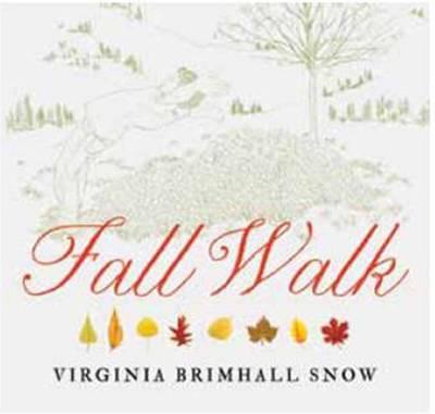 Fall Walk by Virginia Brimhall Snow