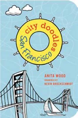 City Doodles San Francisco by Anita Wood, Kevin Brockschmidt