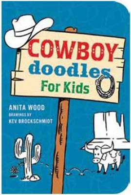 Cowboy Doodles for Kids by Anita Wood, Kevin Brockschmidt