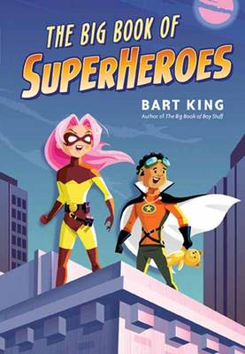 The Big Book of Superheroes by Bart King, Greg Paprocki