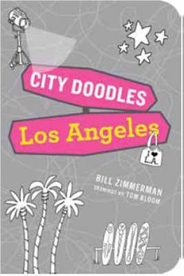 City Doodles Los Angeles by Bill Zimmerman, Tom Bloom
