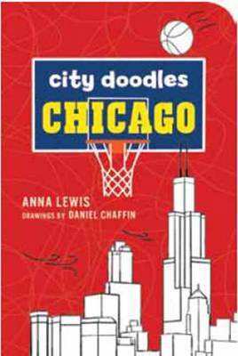 City Doodles Chicago by Anna Lewis, Daniel Chaffin