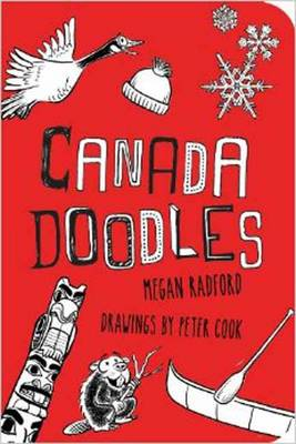 Canada Doodles by Megan Radford, Peter Cook