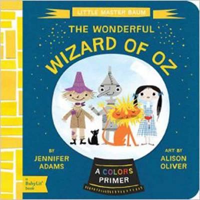 Little Master Baum The Wonderful Wizard of Oz by Jennifer Adams, Alison Oliver