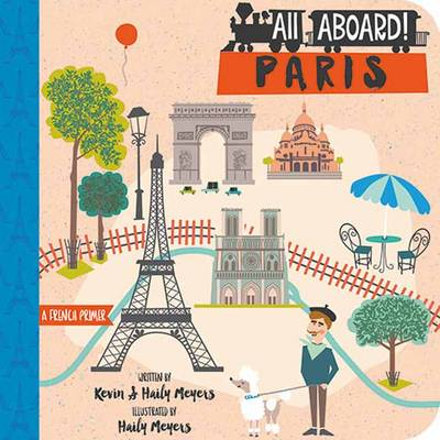 All Aboard in Paris A French Primer by Haily Meyers, Kevin Meyers
