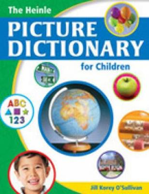 The Heinle Picture Dictionary for Children: English/Espanol Edition by Jill O'Sullivan