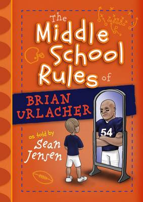 The Middle School Rules of Brian Urlacher by Sean Jensen