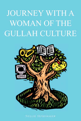 Journey with a Woman of the Gullah Culture by Nellie Homemaker