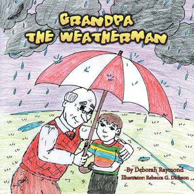 Grandpa the Weatherman by Deborah Raymond